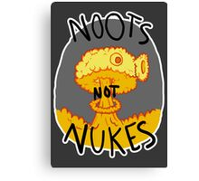 Noots Not Nukes Canvas Print
