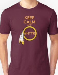 Redskins - Keep Calm and HTTR Unisex T-Shirt
