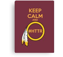 Redskins - Keep Calm and HTTR Canvas Print