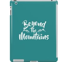Beyond The Mountains - Text white iPad Case/Skin