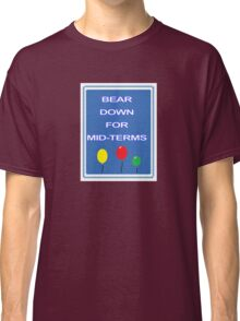 Bear down for Midterms Classic T-Shirt