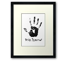 We Know - Dark Brotherhood Framed Print