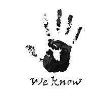 We Know - Dark Brotherhood Photographic Print