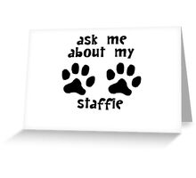 Ask Me About My Staffie Greeting Card