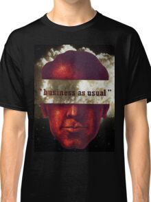 """""""business as usual"""" Classic T-Shirt"""