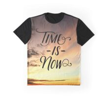 Time is now Graphic T-Shirt