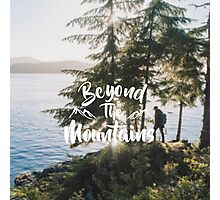 Beyond The Mountains  Photographic Print