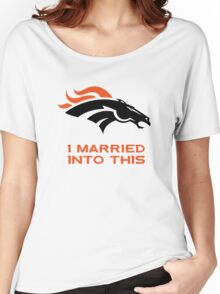 Denver Broncos,T-Shirts,I Married Into This Women's Relaxed Fit T-Shirt
