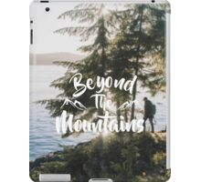 Beyond The Mountains  iPad Case/Skin