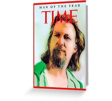 Time's Man of the year - The Big Lebowski Greeting Card