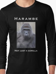 Harambe Oil Painting: Not Just a Gorilla Long Sleeve T-Shirt
