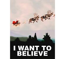 I Want to Believe, X-Files spoof Photographic Print