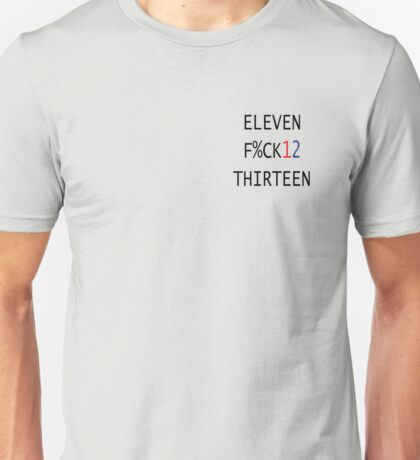 F%CK 12 Unisex T-Shirt