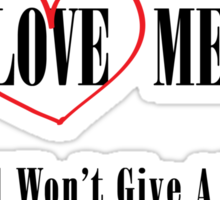 HATE ME OR LOVE ME Sticker