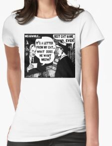 Funny Comic- My Cat. What Does He Want Meow? Womens Fitted T-Shirt