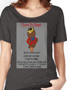 Owl Jolson  I love to Singa! Women's Relaxed Fit T-Shirt