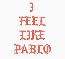 I feel like pablo  Unisex T-Shirt