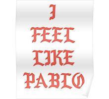 I Feel Like Pablo/ White Backround Poster