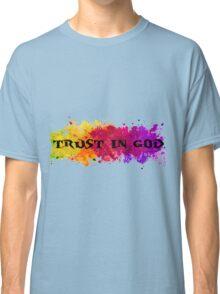 Trust in God Classic T-Shirt