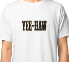 YEE-HAW Classic T-Shirt