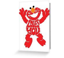 Elmo Loves you Greeting Card