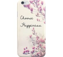 Choose Happiness iPhone Case/Skin