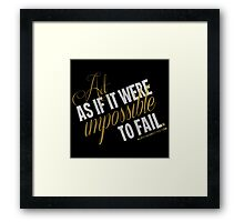 Impossible To Fail Quote T-shirts & Homewares Framed Print
