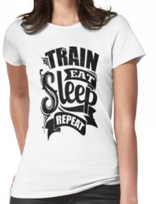 train eat sleep repeat Womens Fitted T-Shirt