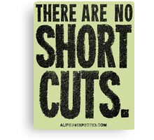 There Are No Short Cuts Black Text Quote T-shirts & Homewares Canvas Print