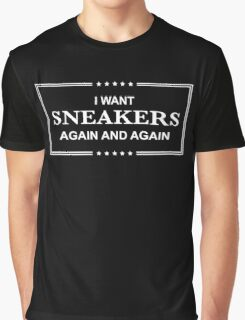 I Want Sneakers Again and Again - White Graphic T-Shirt