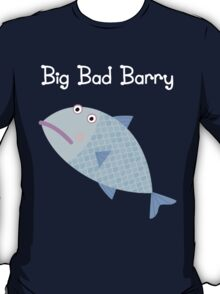 Big Bad Barry T-Shirt