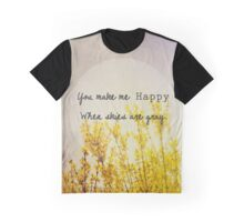 You Make Me Happy When Skies Are Gray Graphic T-Shirt