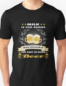 You have drink beer Unisex T-Shirt