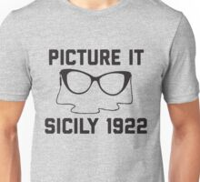 Picture It Sicily 1922 Unisex T-Shirt