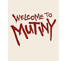 Welcome To Mutiny Photographic Print