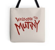 Welcome To Mutiny Tote Bag