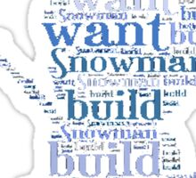Do you want to build a snowman? Sticker
