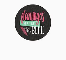 flamingos are mean Unisex T-Shirt