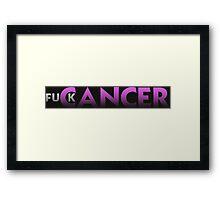 Fuck Cancer Framed Print