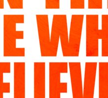 Believe In The Me , Who Belives In Me Anime Manga Shirt Sticker