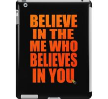 Believe In The Me , Who Belives In Me Anime Manga Shirt iPad Case/Skin