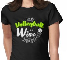 I'm Volleyball and Wine Kind of Girl Womens Fitted T-Shirt
