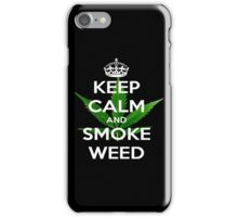 ~ Keep Calm & Smoke Weed ~  iPhone Case/Skin