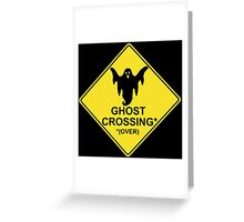 Ghost Crossing (Over) Greeting Card