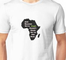 Just Because We Are Magic... Unisex T-Shirt