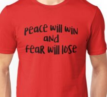 peace will win and fear will lose Unisex T-Shirt