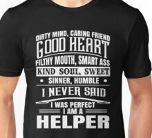 I Never Said I Was Perfect I Am Helper Unisex T-Shirt