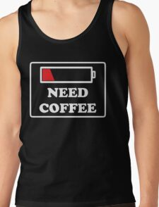 Need coffee low energy Tank Top