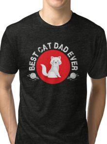 Best Cat Dad Ever - Feline Animal Lover T Shirt Tri-blend T-Shirt