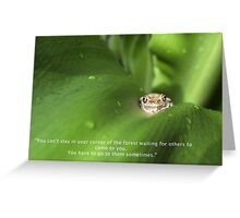 Little Frog, come out. Greeting Card